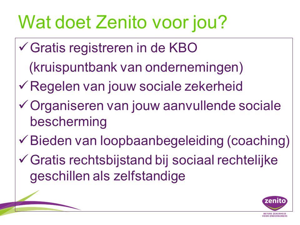 Wat doet Zenito voor jou? Gratis registreren in de KBO (kruispuntbank van ondernemingen) Regelen van jouw sociale zekerheid Organiseren van jouw aanvu