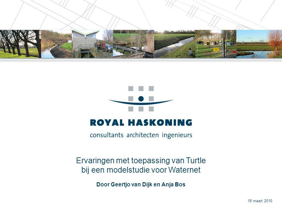 18 maart 2010 Ervaringen met toepassing van Turtle bij een modelstudie voor Waternet Door Geertjo van Dijk en Anja Bos