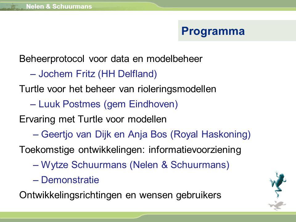 Nelen & Schuurmans Beheerprotocol voor data en modelbeheer – Jochem Fritz (HH Delfland) Turtle voor het beheer van rioleringsmodellen – Luuk Postmes (