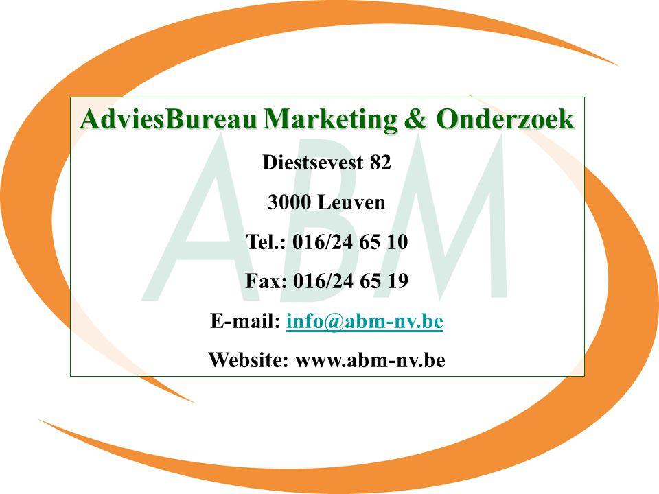 AdviesBureau Marketing & Onderzoek Diestsevest 82 3000 Leuven Tel.: 016/24 65 10 Fax: 016/24 65 19 E-mail: info@abm-nv.beinfo@abm-nv.be Website: www.abm-nv.be
