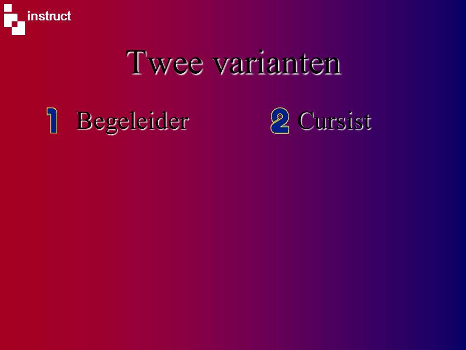 instruct Twee varianten BegeleiderCursist
