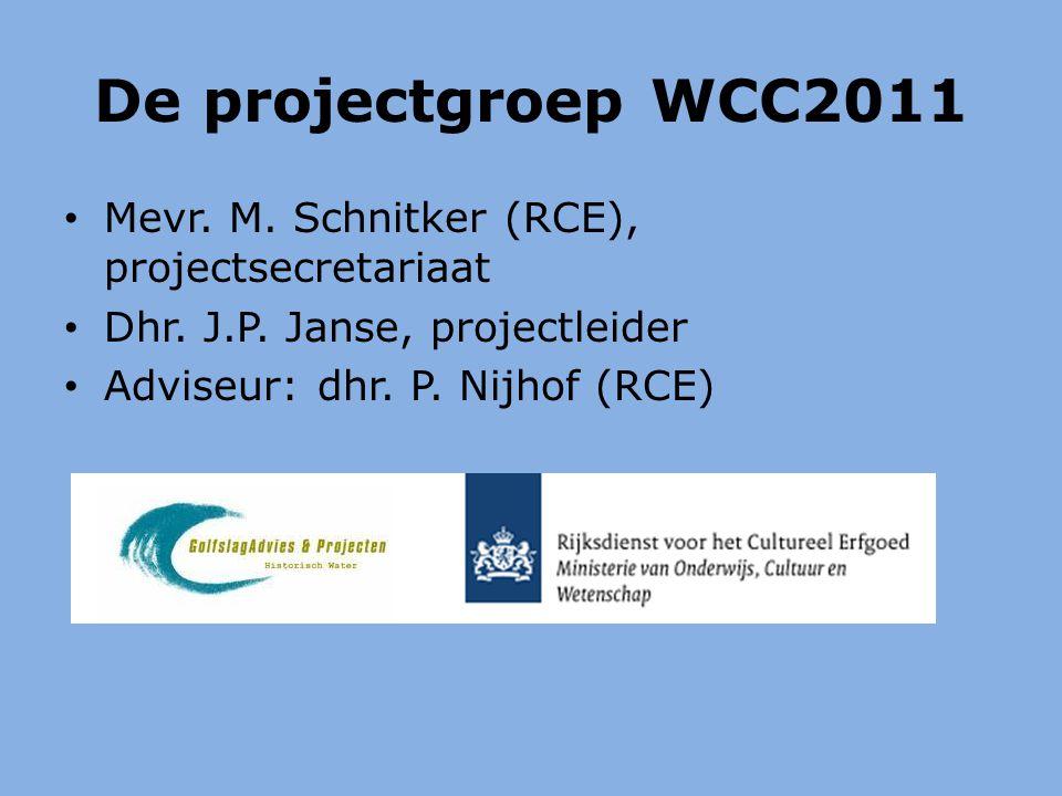 De projectgroep WCC2011 Mevr. M. Schnitker (RCE), projectsecretariaat Dhr.
