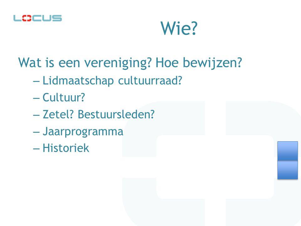 Wie? Wat is een vereniging? Hoe bewijzen? – Lidmaatschap cultuurraad? – Cultuur? – Zetel? Bestuursleden? – Jaarprogramma – Historiek