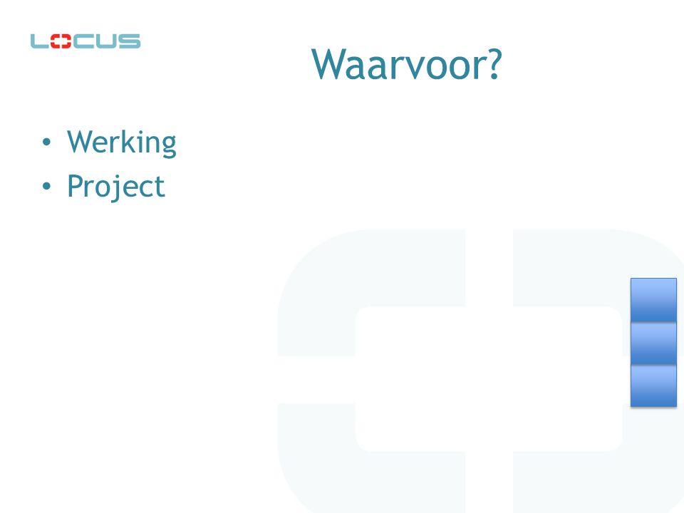 Waarvoor? Werking Project