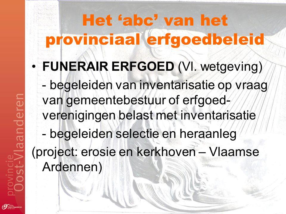 Het 'abc' van het provinciaal erfgoedbeleid FUNERAIR ERFGOED (Vl. wetgeving) - begeleiden van inventarisatie op vraag van gemeentebestuur of erfgoed-