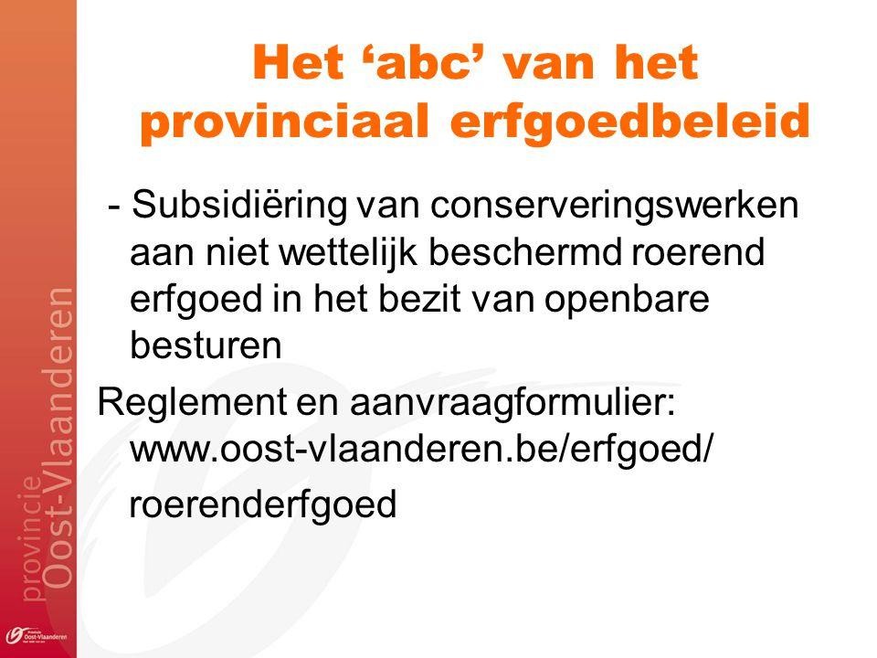 Het 'abc' van het provinciaal erfgoedbeleid - Subsidiëring van conserveringswerken aan niet wettelijk beschermd roerend erfgoed in het bezit van openb