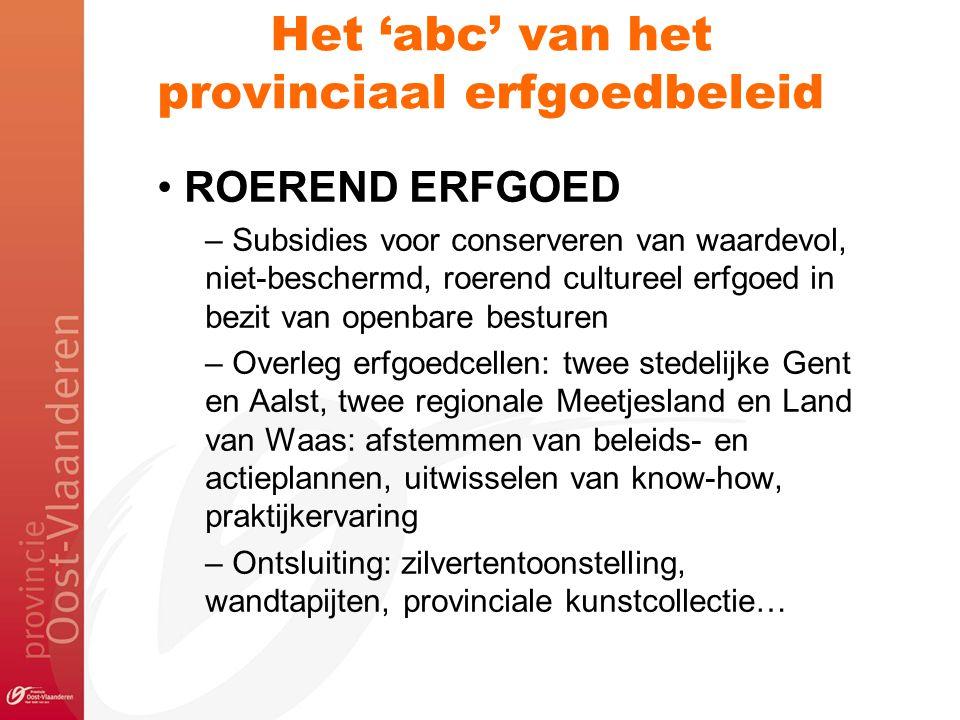 Het 'abc' van het provinciaal erfgoedbeleid ROEREND ERFGOED – Subsidies voor conserveren van waardevol, niet-beschermd, roerend cultureel erfgoed in b