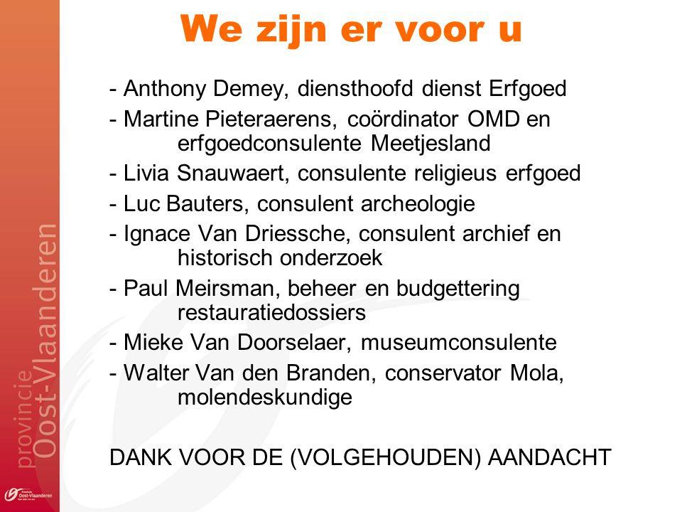 We zijn er voor u - Anthony Demey, diensthoofd dienst Erfgoed - Martine Pieteraerens, coördinator OMD en erfgoedconsulente Meetjesland - Livia Snauwae