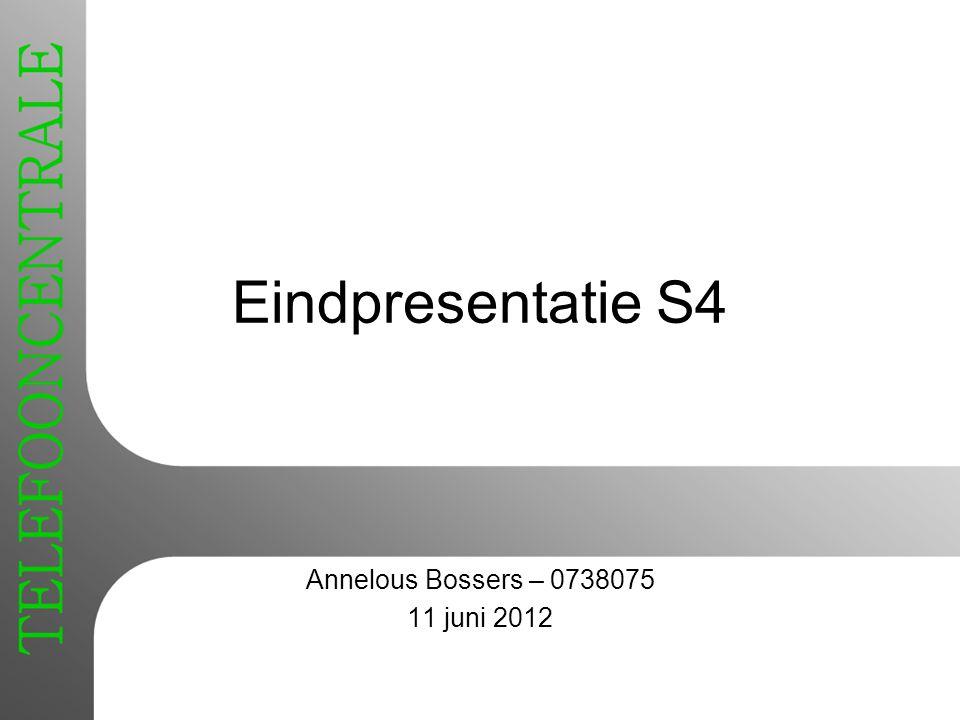 Eindpresentatie S4 Annelous Bossers – 0738075 11 juni 2012
