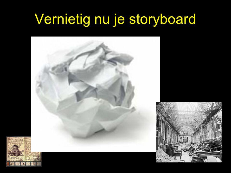 Vernietig nu je storyboard