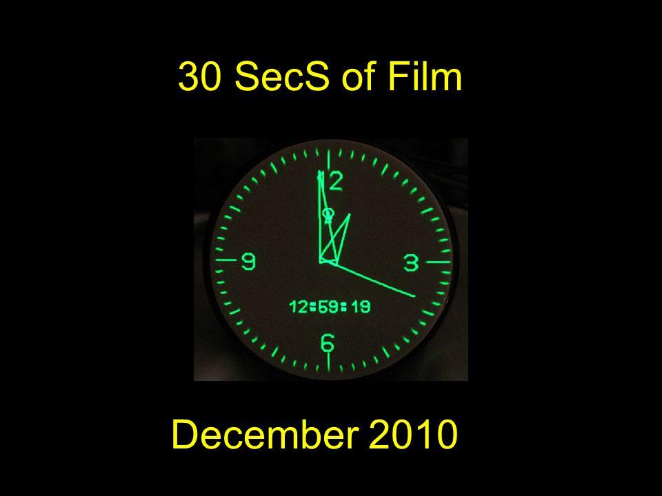 30 SecS of Film December 2010
