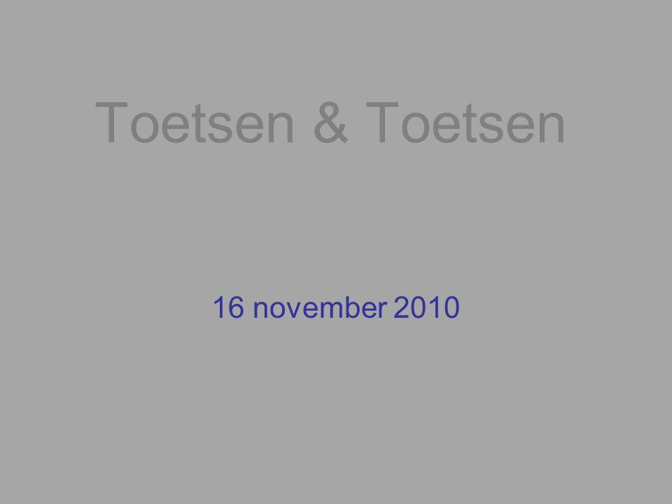 Toetsen & Toetsen 16 november 2010