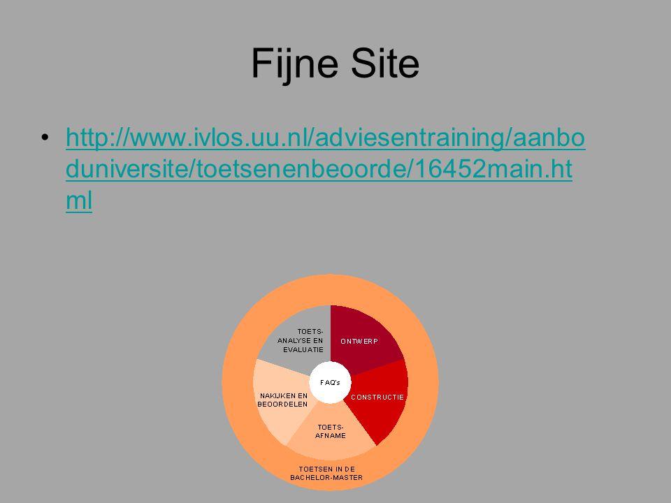 Fijne Site http://www.ivlos.uu.nl/adviesentraining/aanbo duniversite/toetsenenbeoorde/16452main.ht mlhttp://www.ivlos.uu.nl/adviesentraining/aanbo duniversite/toetsenenbeoorde/16452main.ht ml