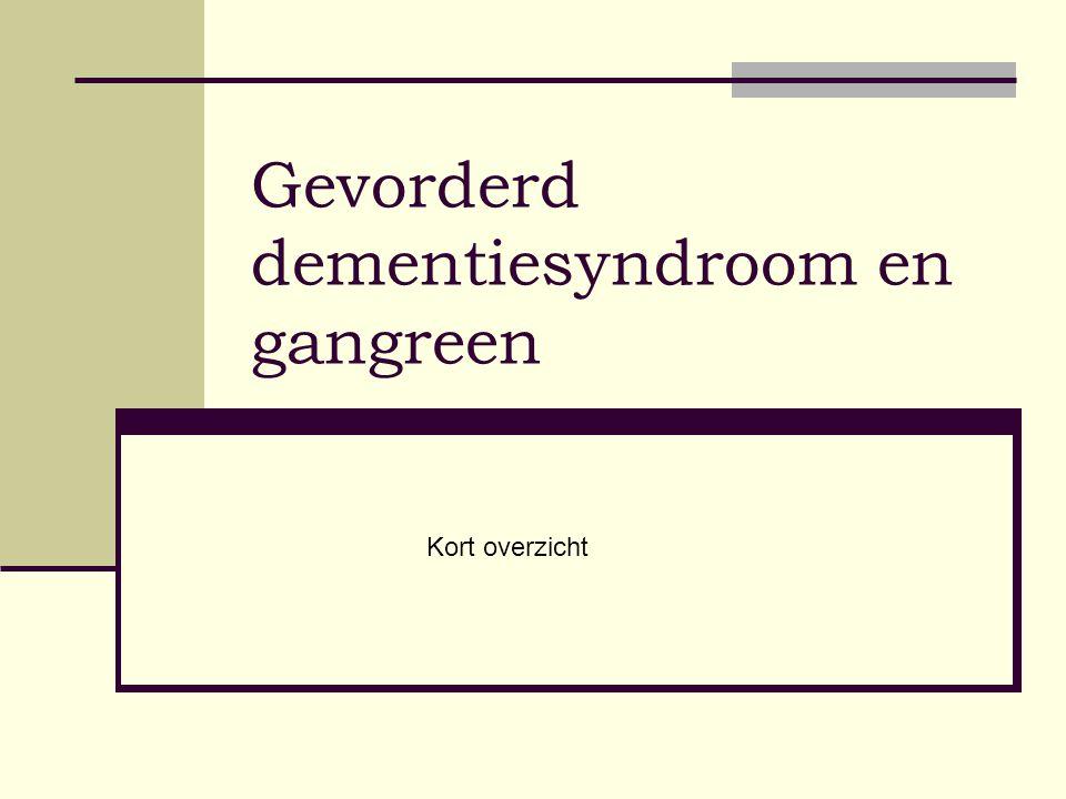 Gevorderd dementiesyndroom en gangreen Kort overzicht