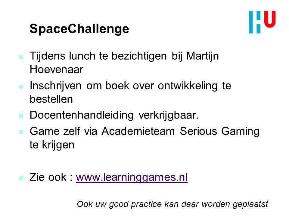 SpaceChallenge n Tijdens lunch te bezichtigen bij Martijn Hoevenaar n Inschrijven om boek over ontwikkeling te bestellen n Docentenhandleiding verkrij