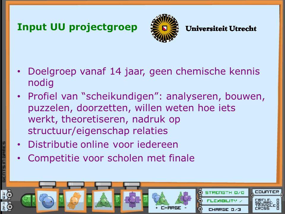 """Input UU projectgroep Doelgroep vanaf 14 jaar, geen chemische kennis nodig Profiel van """"scheikundigen"""": analyseren, bouwen, puzzelen, doorzetten, will"""