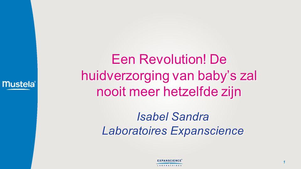 Een Revolution! De huidverzorging van baby's zal nooit meer hetzelfde zijn 1 Isabel Sandra Laboratoires Expanscience Isabel Sandra Laboratoires Expans