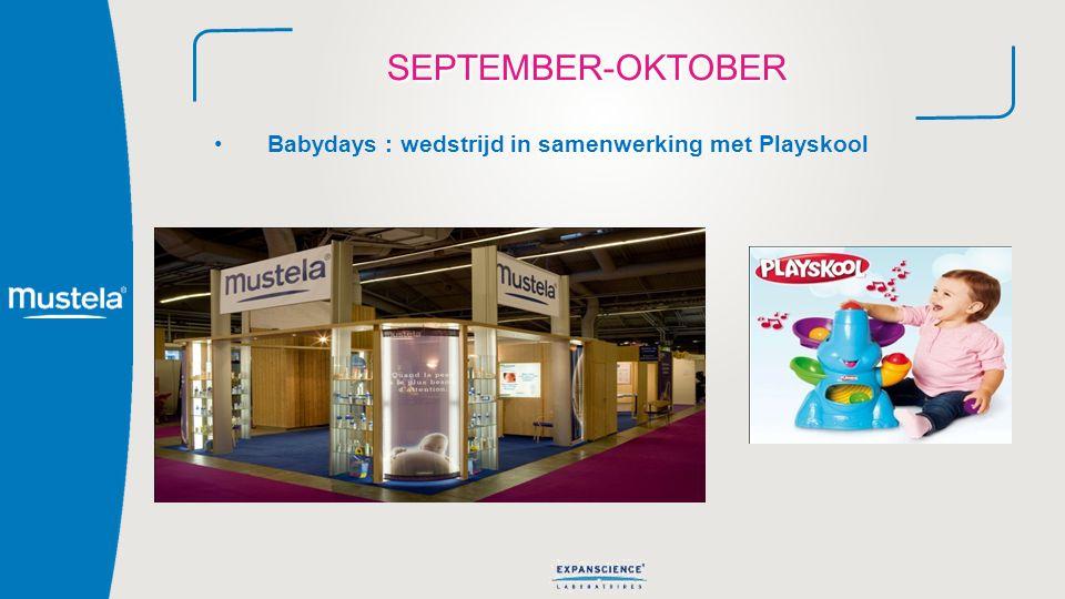 SEPTEMBER-OKTOBER Babydays : wedstrijd in samenwerking met Playskool