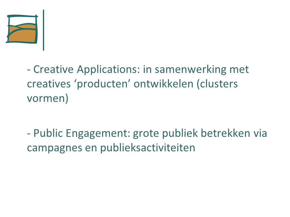 Organisatie: 6 Work Packages 1 – Project Management 2 – Content Base 3 – Commercial Applications 4 – Collaborative Environments 5 – Public Engagement 6 – Communication