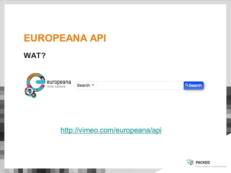 EUROPEANA API WAT? http://vimeo.com/europeana/api