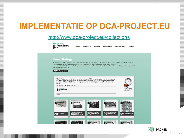 IMPLEMENTATIE OP DCA-PROJECT.EU http://www.dca-project.eu/collections