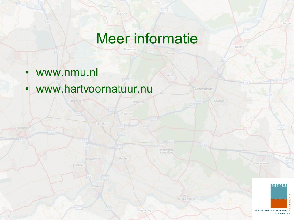 Meer informatie www.nmu.nl www.hartvoornatuur.nu