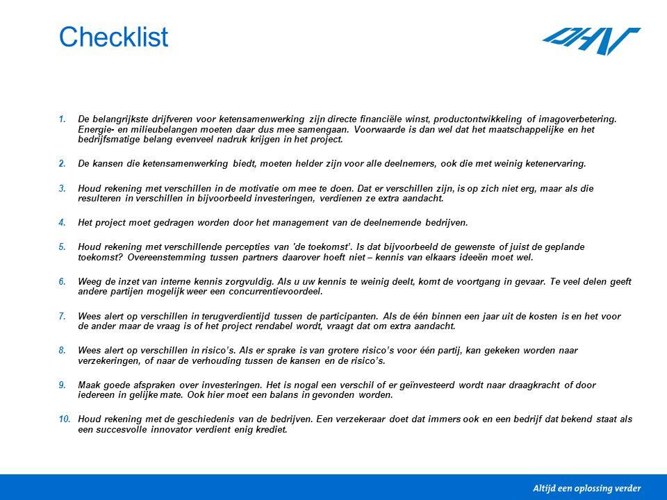 Checklist 1.De belangrijkste drijfveren voor ketensamenwerking zijn directe financiële winst, productontwikkeling of imagoverbetering. Energie- en mil