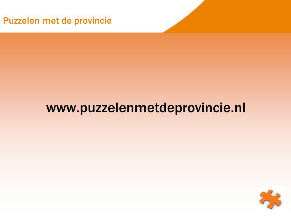Puzzelen met de provincie www.puzzelenmetdeprovincie.nl