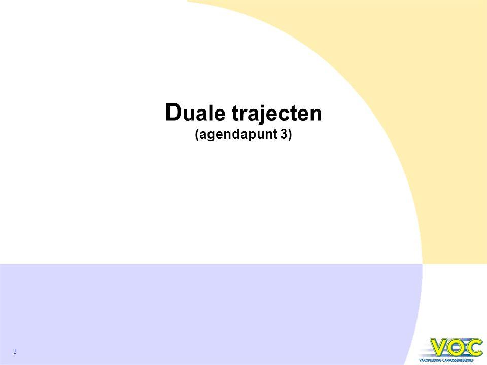 3 D uale trajecten (agendapunt 3)