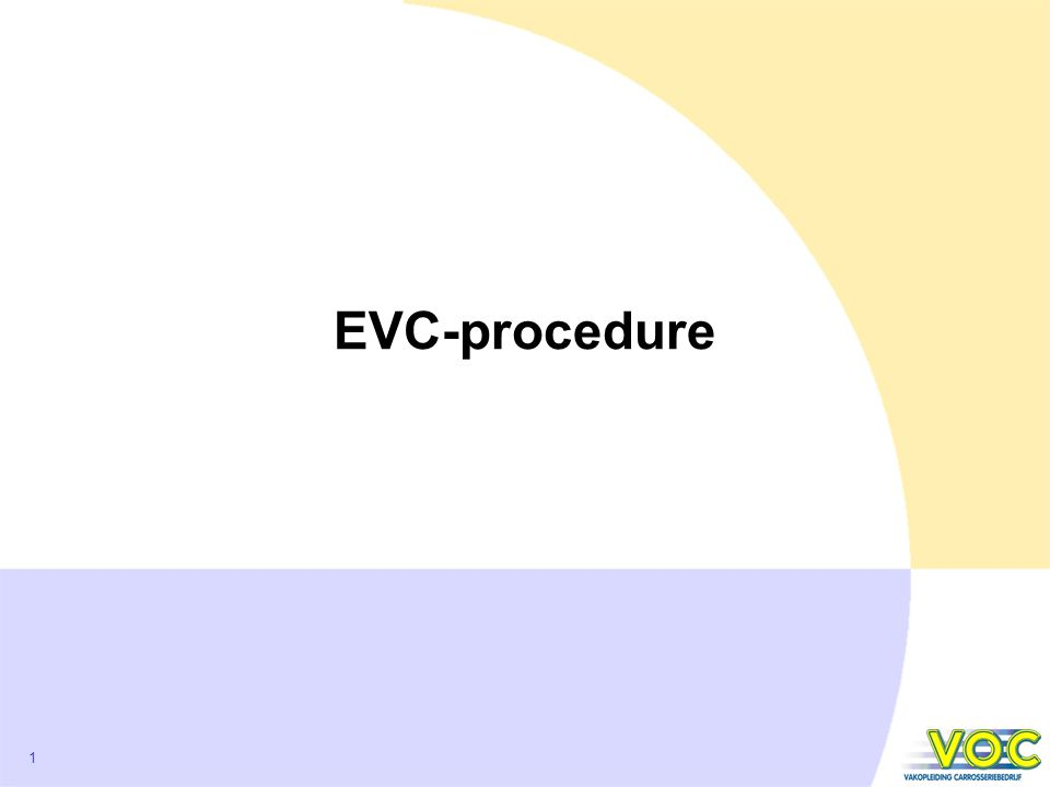 1 EVC-procedure