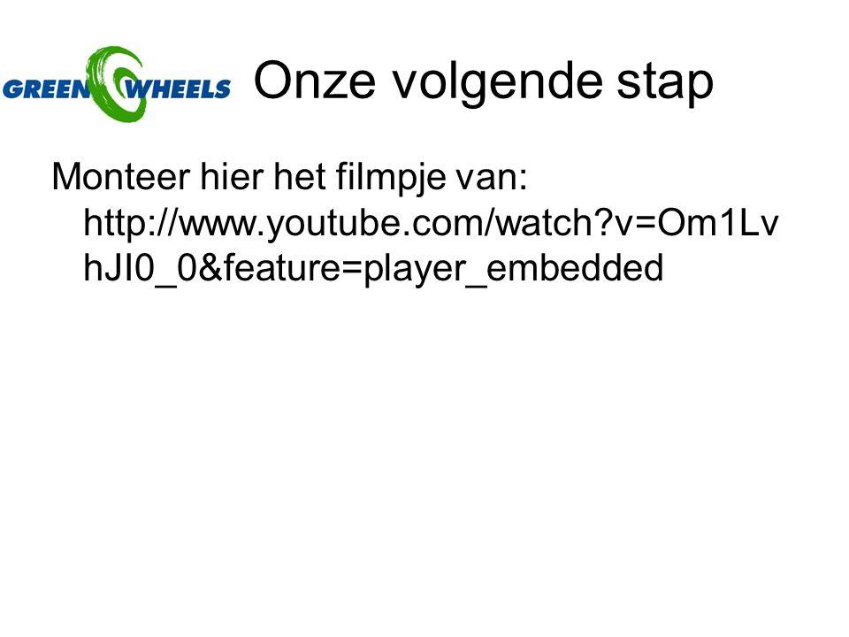 Onze volgende stap Monteer hier het filmpje van: http://www.youtube.com/watch v=Om1Lv hJI0_0&feature=player_embedded