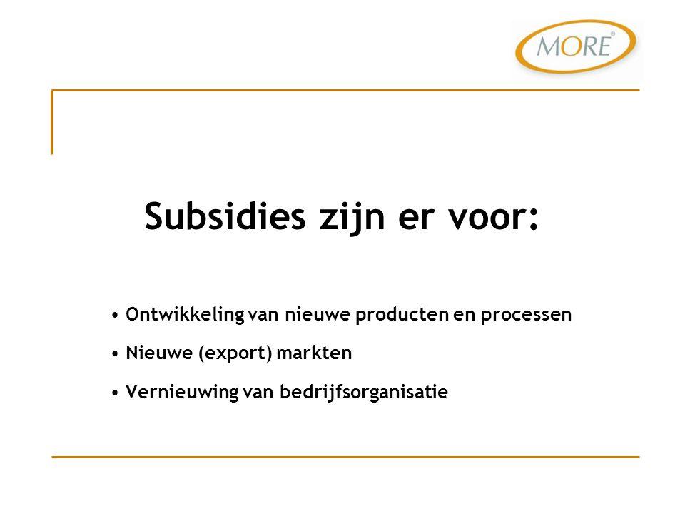 Subsidievormen : WBSO Energie investeringsaftrek e.d. Bedrijfsregelingen van OP-Zuid