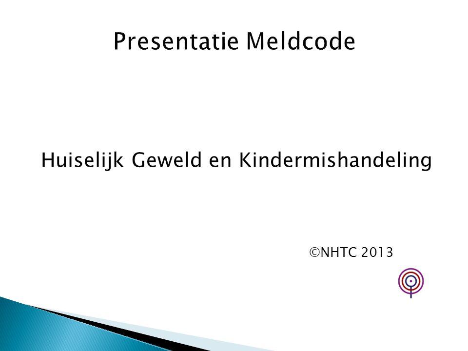Huiselijk Geweld en Kindermishandeling ©NHTC 2013