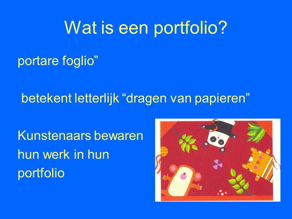 """Wat is een portfolio? portare foglio"""" betekent letterlijk """"dragen van papieren"""" Kunstenaars bewaren hun werk in hun portfolio"""