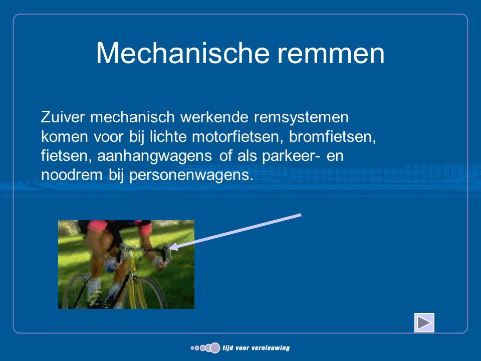 Mechanische remmen Zuiver mechanisch werkende remsystemen komen voor bij lichte motorfietsen, bromfietsen, fietsen, aanhangwagens of als parkeer- en n