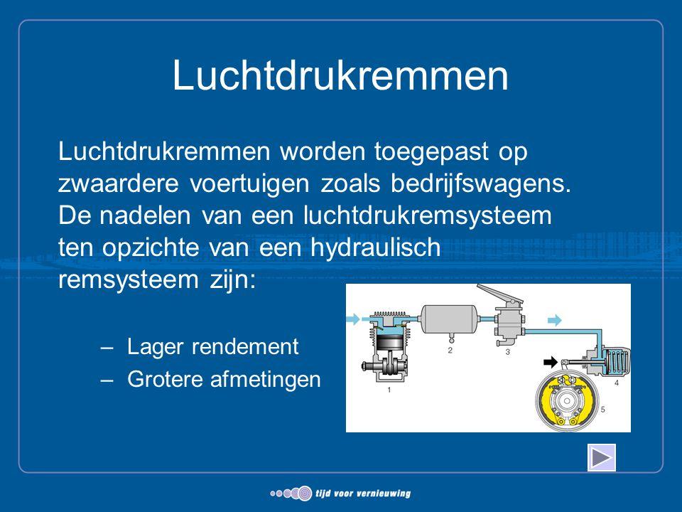 Luchtdrukremmen Luchtdrukremmen worden toegepast op zwaardere voertuigen zoals bedrijfswagens. De nadelen van een luchtdrukremsysteem ten opzichte van