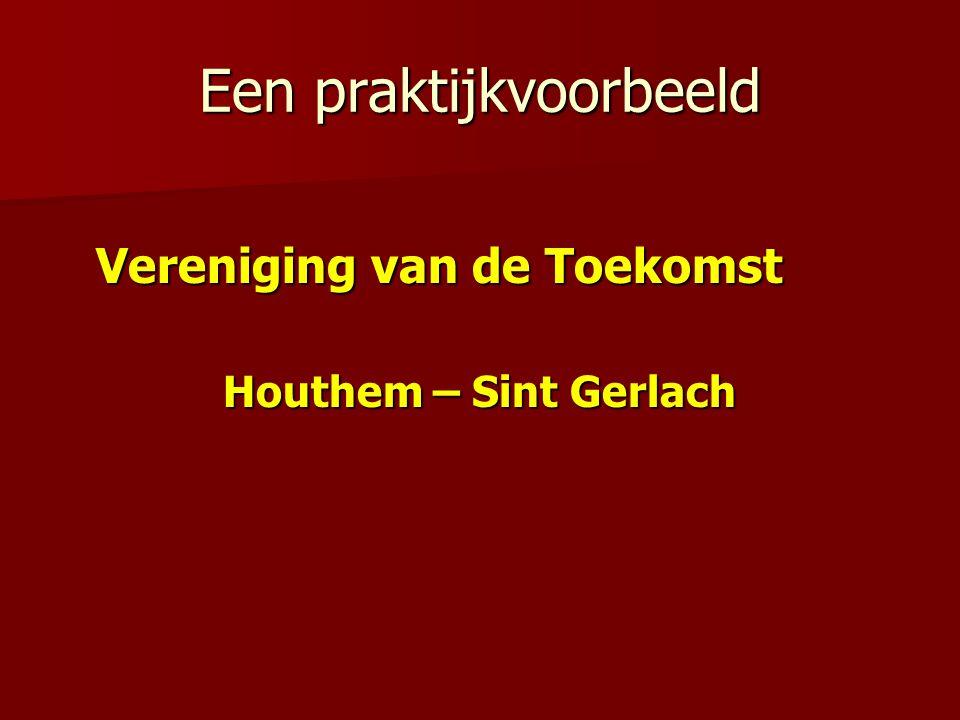 Een praktijkvoorbeeld Vereniging van de Toekomst Houthem – Sint Gerlach