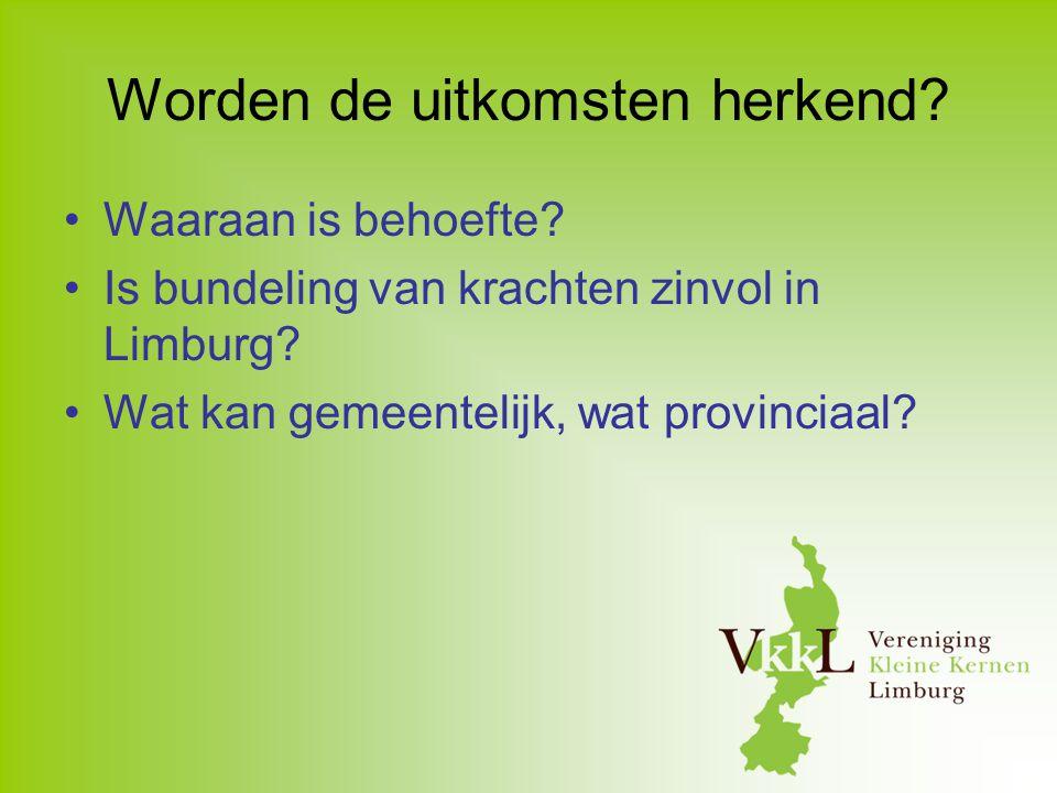 Worden de uitkomsten herkend? Waaraan is behoefte? Is bundeling van krachten zinvol in Limburg? Wat kan gemeentelijk, wat provinciaal?