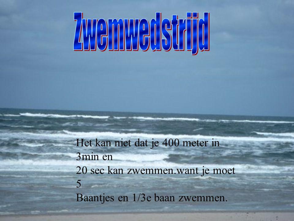 Het kan niet dat je 400 meter in 3min en 20 sec kan zwemmen.want je moet 5 Baantjes en 1/3e baan zwemmen.