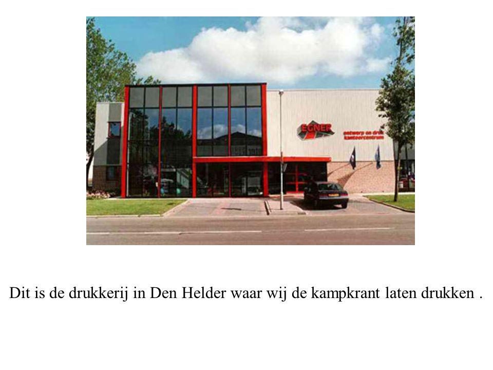Dit is de drukkerij in Den Helder waar wij de kampkrant laten drukken.