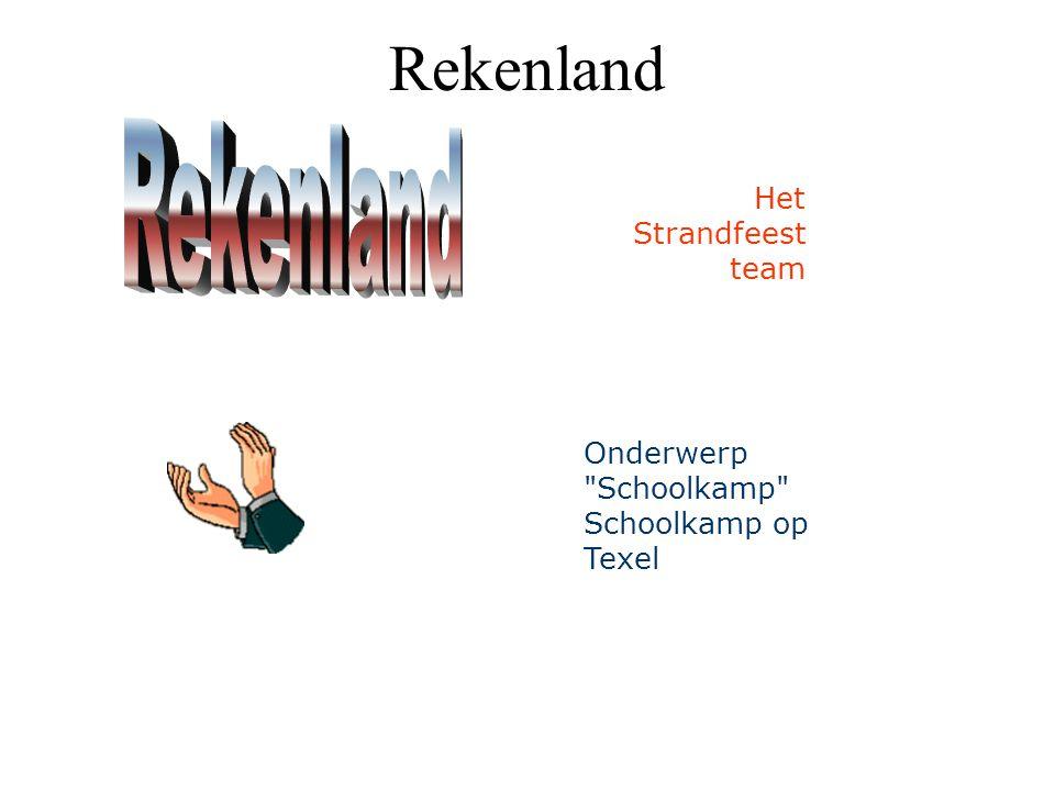 Het Strandfeest team Onderwerp Schoolkamp Schoolkamp op Texel Rekenland