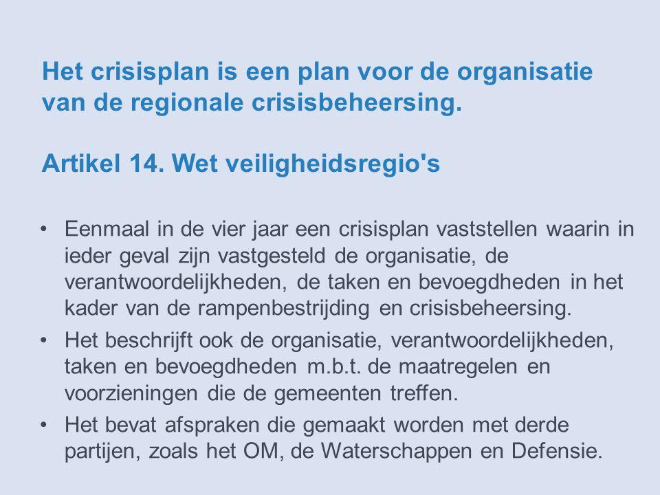 Het crisisplan is een plan voor de organisatie van de regionale crisisbeheersing.