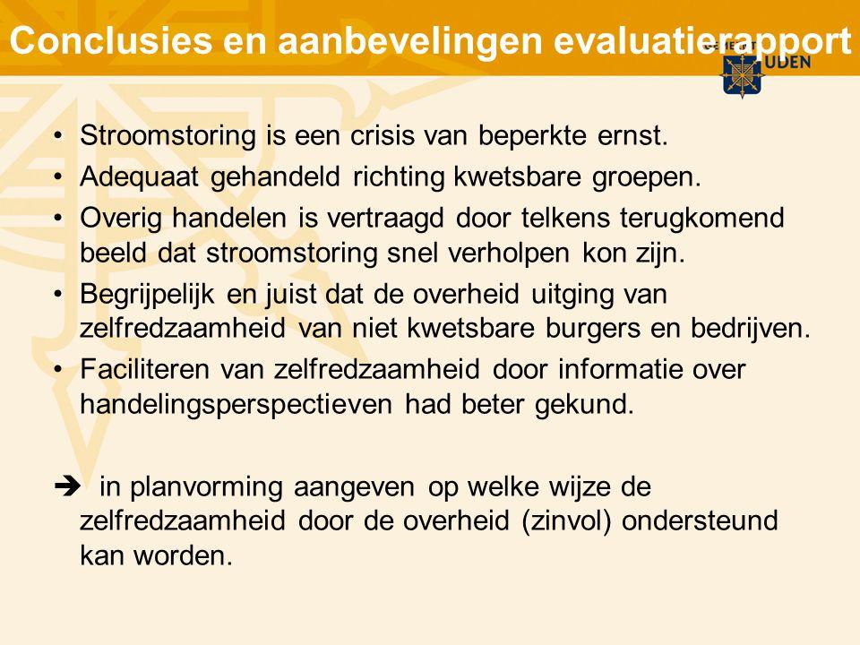 Conclusies en aanbevelingen evaluatierapport Stroomstoring is een crisis van beperkte ernst. Adequaat gehandeld richting kwetsbare groepen. Overig han