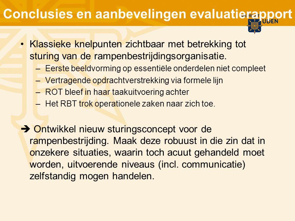 Conclusies en aanbevelingen evaluatierapport Klassieke knelpunten zichtbaar met betrekking tot sturing van de rampenbestrijdingsorganisatie. –Eerste b