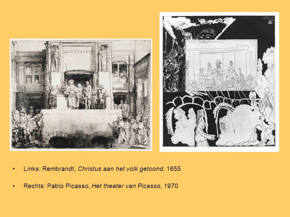 Links: Rembrandt, Christus aan het volk getoond, 1655 Rechts: Pablo Picasso, Het theater van Picasso, 1970