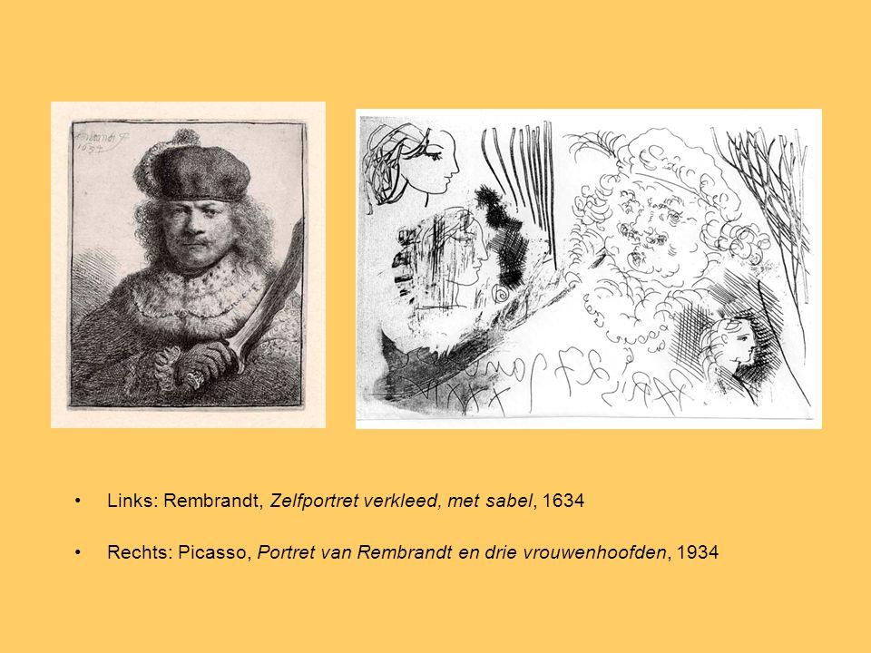 Links: Rembrandt, Zelfportret verkleed, met sabel, 1634 Rechts: Picasso, Portret van Rembrandt en drie vrouwenhoofden, 1934