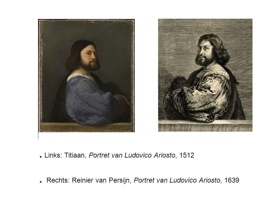 . Links: Titiaan, Portret van Ludovico Ariosto, 1512. Rechts: Reinier van Persijn, Portret van Ludovico Ariosto, 1639