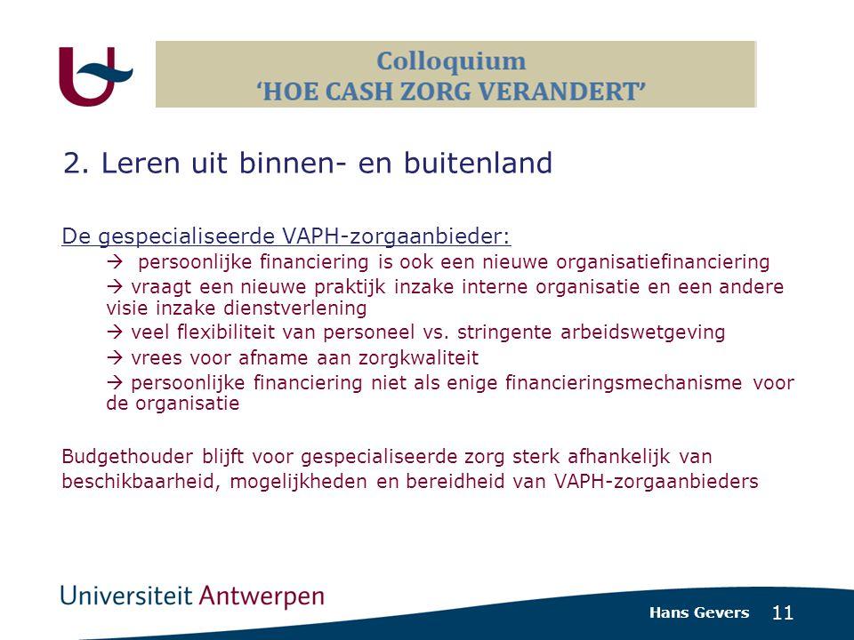 11 De gespecialiseerde VAPH-zorgaanbieder:  persoonlijke financiering is ook een nieuwe organisatiefinanciering  vraagt een nieuwe praktijk inzake interne organisatie en een andere visie inzake dienstverlening  veel flexibiliteit van personeel vs.