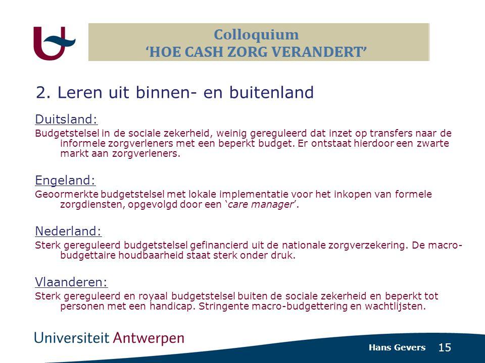 15 Duitsland: Budgetstelsel in de sociale zekerheid, weinig gereguleerd dat inzet op transfers naar de informele zorgverleners met een beperkt budget.