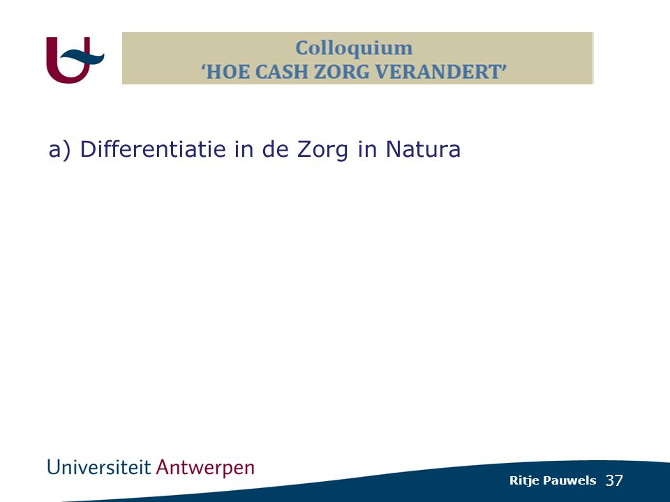 37 a) Differentiatie in de Zorg in Natura Ritje Pauwels